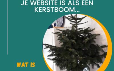 Je website is als een kerstboom….
